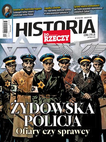 """Okładka miesięcznika """"Historia Do Rzeczy"""" nr 12/2018 (70)"""