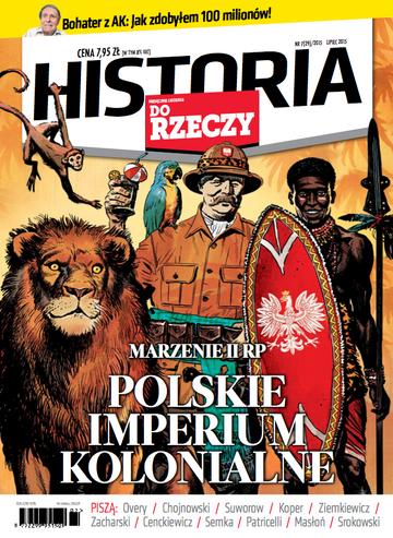 """Okładka miesięcznika """"Historia Do Rzeczy"""" nr 7/2015 (29)"""